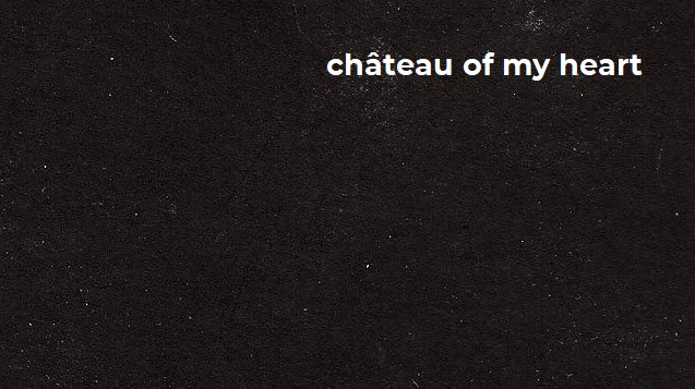 chateau of my heart